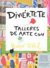 DIVIERTETE TALLERES DE ARTE