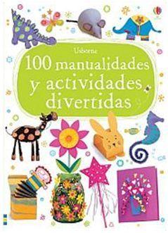 100 MANUALIDADES Y ACTIVIDADES DIVERTIDA