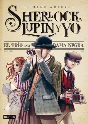 SHERLOCK LUPIN Y YO 1 EL TRIO DE LA DAMA NEGRA
