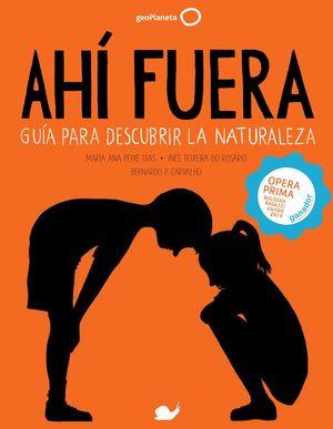 AHÍ FUERA. DESCUBRE LA NATURALEZA