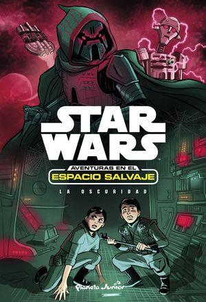STAR WARS. AVENTURAS ESPACIO SALVAJE 5. LA OSCURID