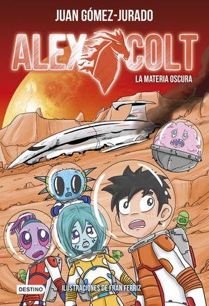 LA MATERIA OSCURA-ALEX COLT 4