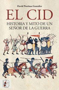 EL CID. HISTORIA Y MITO DE UN SEÑOR DE LA GUERRA