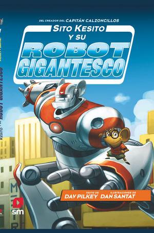 SITO KESITO Y SU ROBOT GIGANTESCO 1