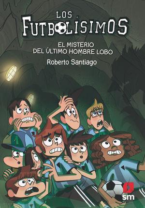 FUTBOLISIMOS 16. EL MISTERIO DEL ÚLTIMO HOMBRE LOBO