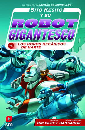 SITO KESITO Y SU ROBOT GIGANTESCO CONTRA LOS MONOS MECÁNICOS DE M