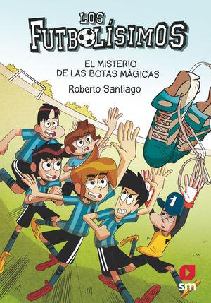 FUTBOLISIMOS 17.  EL MISTERIO DE LAS BOTAS MÁGICAS