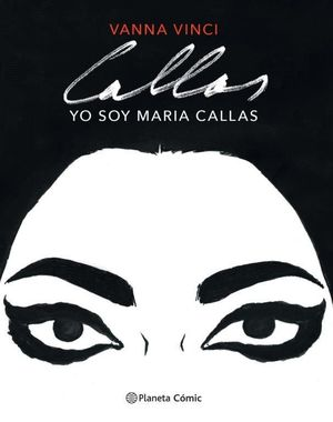 YO SOY MARIA CALLAS (NOVELA GRÁFICA)