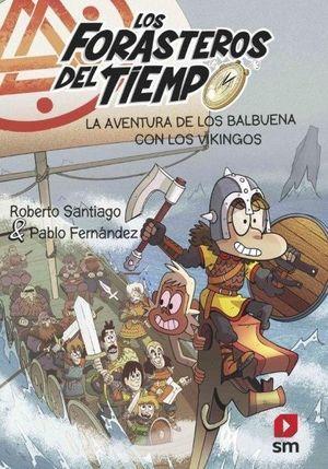 LOS FORASTEROS DEL TIEMPO 11. AVENTURA DE LOS BALBUENA CON LOS VIKINGOS