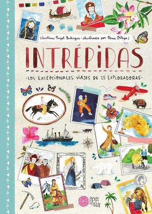 INTREPIDAS - LOS EXCEPCIONALES VIAJES DE 25 EXPLOR