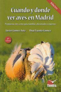 CUANDO Y DONDE VER AVES EN MADRID - 2ª EDICION REVISADA, AMPLIADA