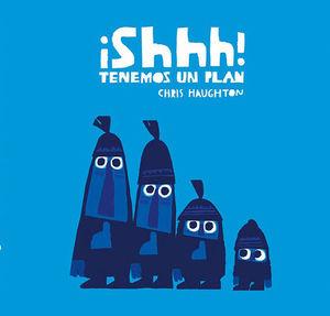 SHHH TENEMOS UN PLAN