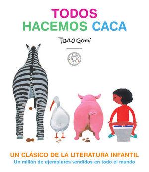 TODOS HACEMOS CACA.