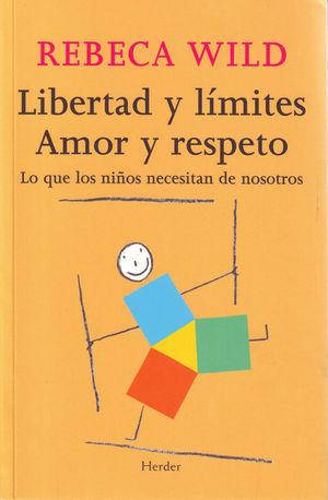 LIBERTAD Y LIMITES AMOR Y RESPETO