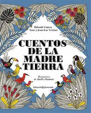 CUENTOS DE LA MADRE TIERRA.JUVEN