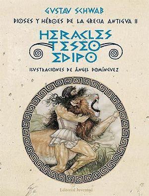 HERACLES, TESEO Y EDIPO. DIOSES Y HÉROES DE LA GRE
