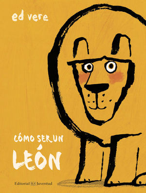 ¿CÓMO SER UN LEÓN?