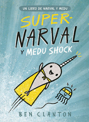SUPER NARVAL Y MEDU SHOCK