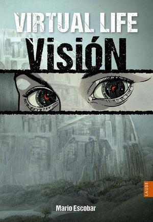 VIRTUAL LIFE:VISION