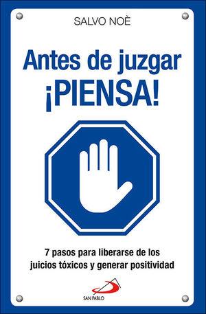 ANTES DE JUZGAR PIENSA!