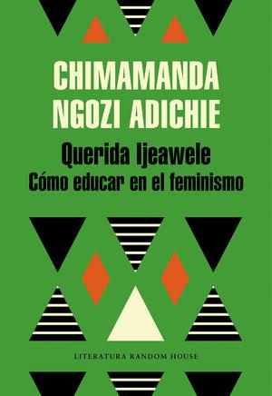 QUERIDA IJEAWELE, O CÓMO EDUCAR EN EL FEMINISMO