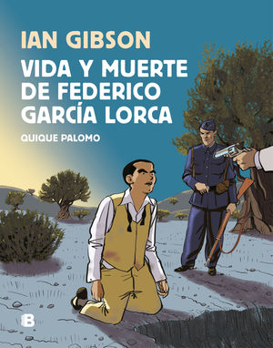 VIDA Y MUERTE DE FEDERÍCO GARCÍA LORCA