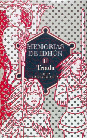 TRIADA-MEMORIAS DE IDHUN II