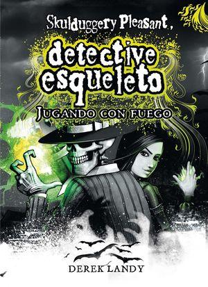 DETECTIVE ESQUELETO 2:JUGANDO CON FUEGO