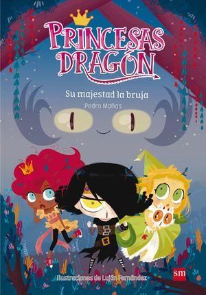 PRINCESAS DRAGON 3 SU MAJESTAD LA BRUJA