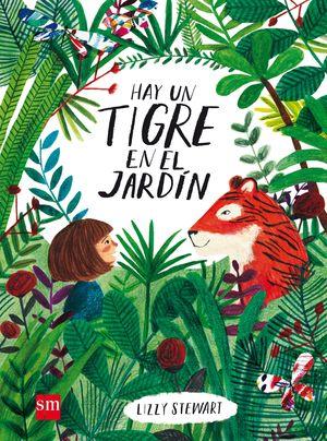 HAY UN TIGRE EN EL JARDIN