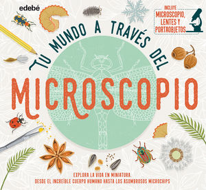 TU MUNDO A TRAVES DEL MICROSCOPIO