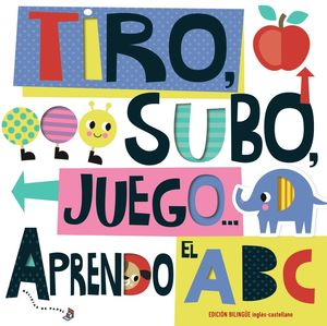 TIRO, SUBO, JUEGO...ABC