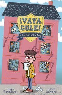 VAYA COLE. ADRIAN HACE UN BIG BANG (LIBRO 1)