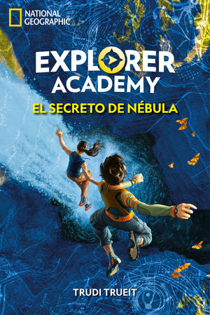 SECRETO DE NÉBULA. EXPLORER ACADEMY 1