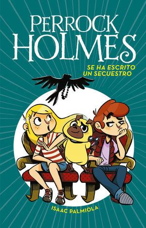 PERROCK HOLMES 7 SE HA ESCRITO UN SECUESTRO