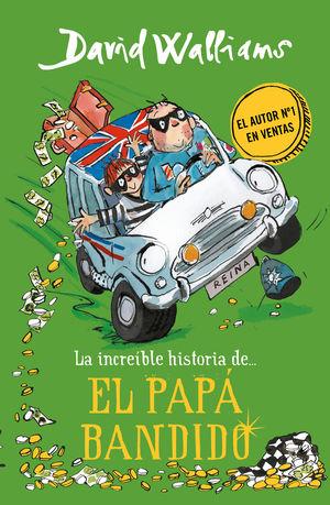 LA INCREÍBLE HISTORIA DEL PAPÁ BANDIDO