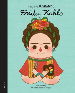 PEQUEÑA Y GRANDE FRIDA KAHLO.ALB