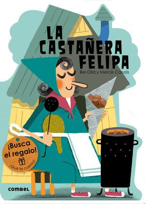 LA CASTAÑERA FELIPA (NUEVOS TROQUELADOS)