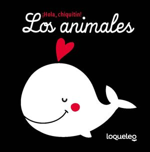 HOLA CHIQUITIN,LOS ANIMALES.LOQU