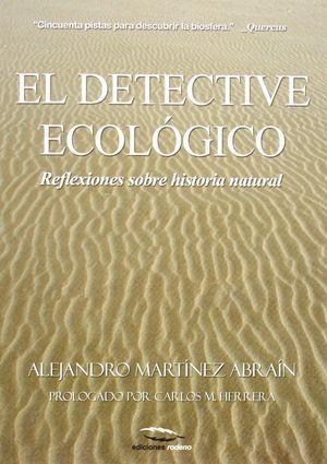 EL DETECTIVE ECOLÓGICO : REFLEXIONES SOBRE HISTORIA NATURAL