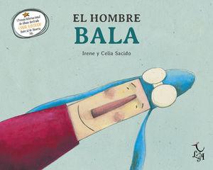 EL HOMBRE BALA. LIBRE ALBEDRIO