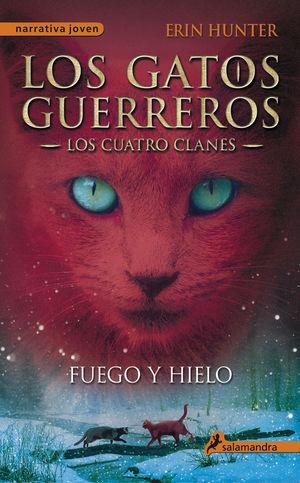 GATOS GUERREROS 2 CUATRO CLANES FUEGO Y HIELO